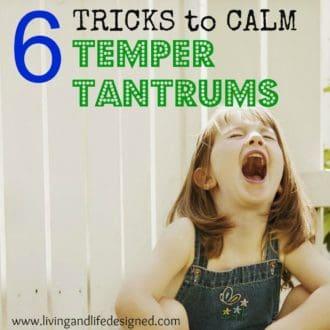 6 Tricks to Calm Temper Tantrums