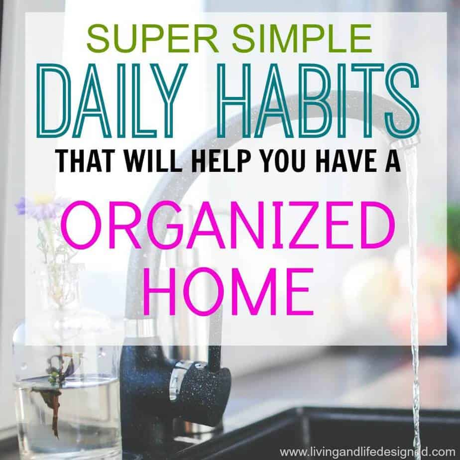 Daily Habits that will help you have an Organized Home