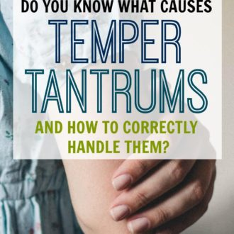 Understanding Why Temper Tantrums Happen & How to Handle Them