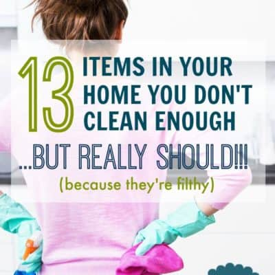 13 Areas In Your Home That You Don't Clean Often Enough, But Should Because They're Dirty!