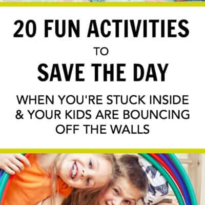 20 Best Indoor Activities for Entertain Active Kids When You're Stuck inside.