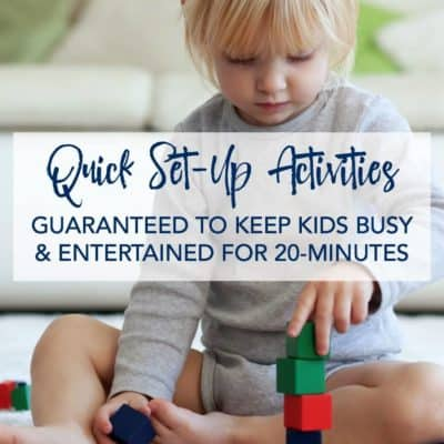 The Best Kid Activities guaranteed to engage & entertain kids for 20-minutes.