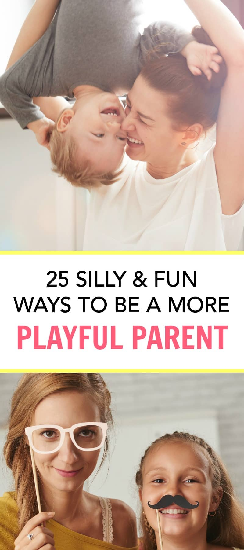 25 Fun Ways to be a More Playful Parent With Your Children