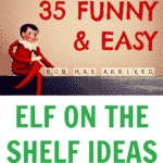 35 Funny & Easy Elf on the Shelf Ideas