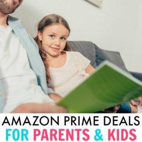 Amazon Prime Deals 2018 for parents, kids and families