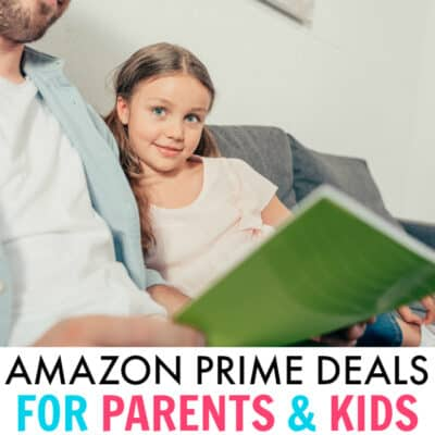 Amazon Prime Deals 2018 for parents, kids and families