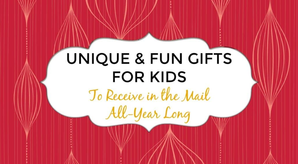 Fun Gifts for Kids to Receive in the Mail