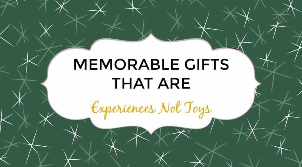 Memorable Gifts That are Experiences Not Toys