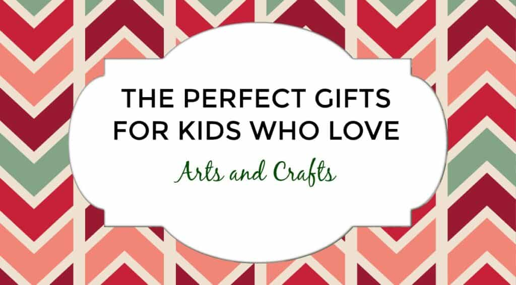 Unique Gifts for kids who love arts and crafts